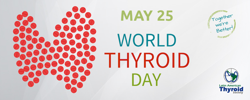 May 25th: World Thyroid Day